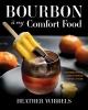 9780813187051 : bourbon-is-my-comfort-food-wibbels