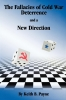 9780813190150 : the-fallacies-of-cold-war-deterrence-and-a-new-direction-payne