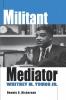 9780813190815 : militant-mediator-dickerson