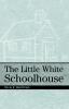 9780813191065 : the-little-white-schoolhouse-hartford