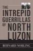 9780813191348 : the-intrepid-guerrillas-of-north-luzon-norling