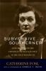 9780813191720 : subversive-southerner-fosl