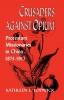 9780813192857 : crusaders-against-opium-lodwick