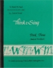 9780813202082 : book-3-think-and-sing-student-workbook-ward-method
