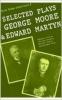 9780813208237 : selected-plays-of-george-moore-and-edward-martyn-moore-martyn-eakin
