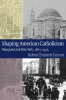 9780813219677 : shaping-american-catholicism-curran
