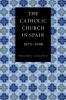 9780813219813 : the-catholic-church-in-spain-1875-1998-callahan