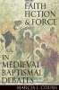 9780813226118 : faith-fiction-and-force-in-medieval-baptismal-debates-colish