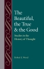 9780813227474 : the-beautiful-the-true-and-the-good-wood