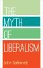 9780813227931 : the-myth-of-liberalism-safranek-safranek