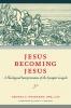 9780813230450 : jesus-becoming-jesus-weinandy-cavadini