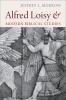 9780813231211 : alfred-loisy-and-modern-biblical-studies-morrow