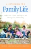 9780813231235 : a-catechism-for-family-life-bartel-grabowski