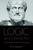 9780813232348 : logic-as-a-liberal-art-houser