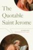 9780813233215 : the-quotable-saint-jerome-jerome-hahn-mcclain
