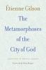9780813233253 : the-metamorphoses-of-the-city-of-god-gilson-colbert