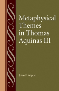 9780813233550 : metaphysical-themes-in-thomas-aquinas-iii-wippel