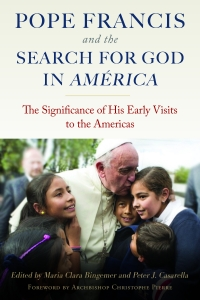 9780813233789 : pope-francis-and-the-search-for-god-in-america-bingemer-casarella
