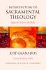 9780813233925 : introduction-to-sacramental-theology-granados-fagerberg