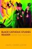 9780813234298 : black-catholic-studies-reader-endres-endres-gregory