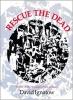 9780819510372 : rescue-the-dead-ignatow