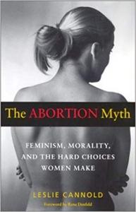9780819563859 : the-abortion-myth-cannold-denfeld