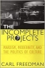 9780819565556 : the-incomplete-projects-freedman