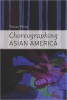 9780819567031 : choreographing-asian-america-wong