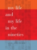 9780819573520 : my-life-and-my-life-in-the-nineties-hejinian