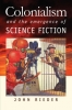 9780819573803 : colonialism-and-the-emergence-of-science-fiction-rieder