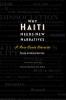 9780819575456 : why-haiti-needs-new-narratives-ulysse-kelley