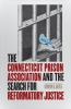 9780819576774 : the-connecticut-prison-association-and-the-search-for-reformatory-justice-bates