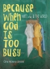 9780819577351 : because-when-god-is-too-busy-ulysse