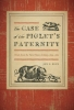 9780819577405 : the-case-of-the-piglets-paternity-blue
