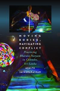 9780819578891 : moving-bodies-navigating-conflict-satkunaratnam