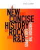 9780819578952 : a-new-and-concise-history-of-rock-and-r-b-through-the-early-1990s-charry