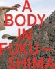 9780819580252 : a-body-in-fukushima-otake-johnston