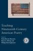 9780873528214 : teaching-nineteenth-century-american-poetry-bennett-kilcup