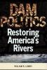 9780878403905 : dam-politics-lowry