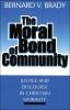 9780878406913 : the-moral-bond-of-community-brady