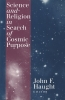 9780878408658 : science-and-religion-in-search-of-cosmic-purpose-haught