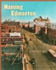 9780888644237 : naming-edmonton-city-of-edmonton