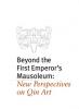 9780989371865 : beyond-the-first-emperors-mausoleum-yang-bindas