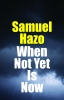 9780999513453 : when-not-yet-is-now-hazo