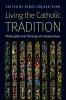 9780999513460 : living-the-catholic-tradition-kohler-ryan