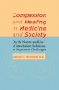 9781421402208 : compassion-and-healing-in-medicine-and-society-fricchione