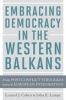 9781421404332 : embracing-democracy-in-the-western-balkans-cohen-lampe
