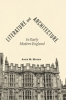 9781421407227 : literature-and-architecture-in-early-modern-england-myers