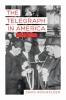 9781421407470 : the-telegraph-in-america-1832-1920-hochfelder