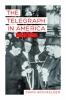 9781421407975 : the-telegraph-in-america-1832-1920-hochfelder